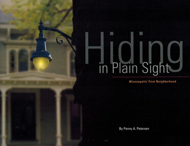"Cover image, ""Hiding in Plain Sight"" by Penny A. Peterson. Copyright 1999, Marcy-Holmes Neighborhood Association"